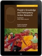 People's Knowledge and Participatory Action Research eBook - Escaping the white-walled labyrinth ebook by The People's Knowledge Editorial Collective
