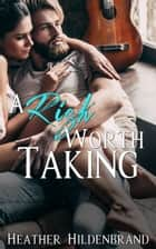 A Risk Worth Taking ebook by Heather Hildenbrand