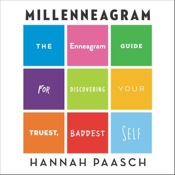 Millenneagram - The Enneagram Guide for Discovering Your Truest, Baddest Self audiobook by Hannah Paasch