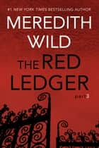 The Red Ledger: 3 ebook by Meredith Wild