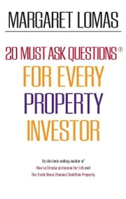 20 Must Ask Questions for Every Property Investor ebook by Margaret Lomas