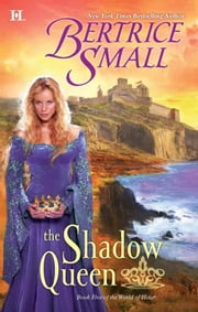 The Shadow Queen ebook by Bertrice Small