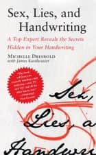 Sex, Lies, and Handwriting ebook by Michelle Dresbold,James Kwalwasser