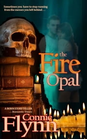The Fire Opal eBook par Connie Flynn