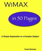 WiMAX in 50 Pages ebook by Ohrtman, Frank