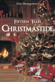 Fifteen Tales for Christmastide ebook by Alan Montgomery