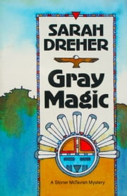 Gray Magic ebook by Sarah Dreher