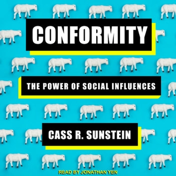 Conformity - The Power of Social Influences audiobook by Cass R. Sunstein