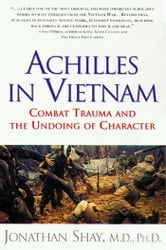 Achilles in Vietnam - Combat Trauma and the Undoing of Character ebook by M.D. Jonathan Shay, M.D.