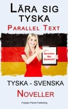 Lära sig tyska - Parallel Text - Noveller (Tyska - Svenska) ebook by Polyglot Planet Publishing