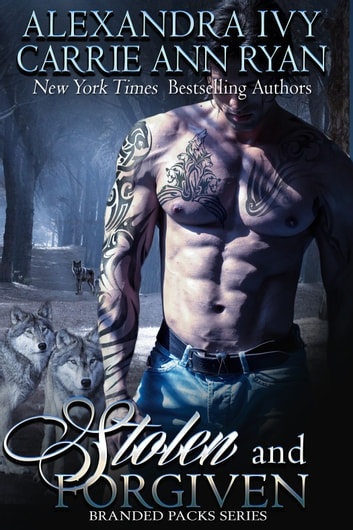 Stolen and Forgiven ebook by Carrie Ann Ryan,Alexandra Ivy