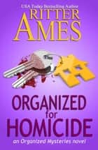 Organized for Homicide - Organized Mysteries, #2 ebook by