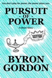 Pursuit Of Power ebooks by Byron Gordon