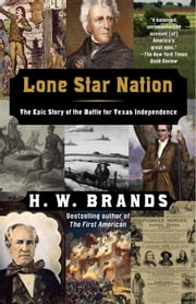 Lone Star Nation ebook by H. W. Brands