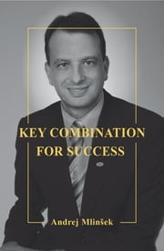 Key Combination for Success ebook by Andrej Mlinšek