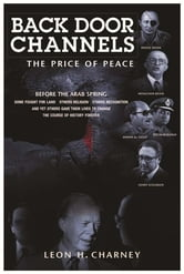 Back Door Channels - The Price of Peace ebook by Leon H. Charney