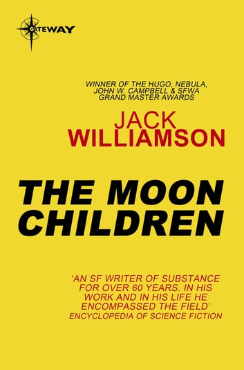 The Moon Children ebook by Jack Williamson