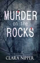 Murder on the Rocks ebook by