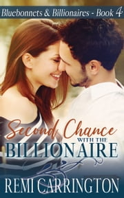 Second Chance with the Billionaire ebook by Remi Carrington