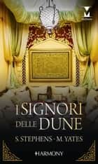 I signori delle dune - Harmony My Dream ebook by Susan Stephens, Maisey Yates