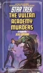 The Vulcan Academy Murders ebook by Jean Lorrah