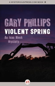Violent Spring ebook by Gary Phillips