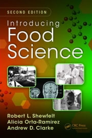 Introducing Food Science, Second Edition ebook by Shewfelt, Robert L.