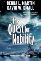 Quest for Nobility ebook by Debra L Martin, David W Small