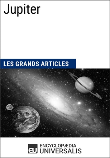 Jupiter - Les Grands Articles d'Universalis ebook by Encyclopaedia Universalis