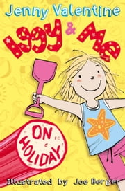 Iggy and Me on Holiday (Iggy and Me, Book 3) ebook by Jenny Valentine