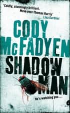 Shadow Man - Smoky Barrett, Book 1 ebook by Cody Mcfadyen