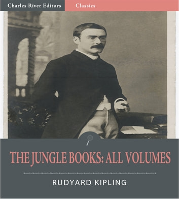 The Jungle Books: All Volumes (Illustrated Edition) ebook by Rudyard Kipling