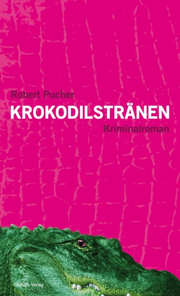 Krokodilstränen - Kriminalroman ebook by Robert Pucher