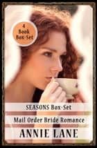 Seasons Box-Set Mail Order Bride Romance - Seasons ebook by Annie Lane