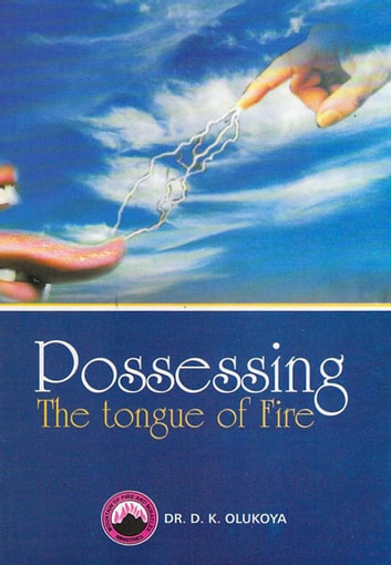 Possessing the Tongue of Fire ebook by Dr. D. K. Olukoya