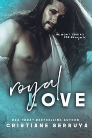 Royal Love ebook by Cristiane Serruya
