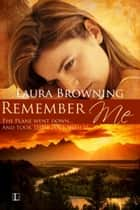 Remember Me ebook by Laura Browning