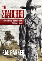 The Searcher ebook by F.M. Parker