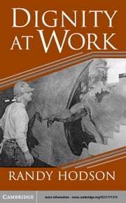 Dignity at Work ebook by Hodson, Randy