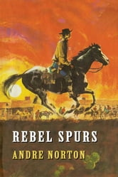 Rebel Spurs ebook by Norton, Andre