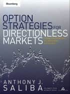 Option Strategies for Directionless Markets ebook by Anthony J. Saliba,Karen E. Johnson,Joseph C. Corona