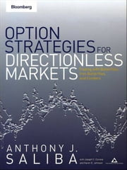 Option Strategies for Directionless Markets - Trading with Butterflies, Iron Butterflies, and Condors ebook by Anthony J. Saliba,Karen E. Johnson,Joseph C. Corona
