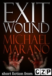 Exit Wound ebook by Michael Marano