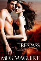 Trespass ebook by Meg Maguire