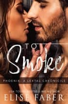 To Smoke ebook by Elise Faber