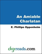An Amiable Charlatan ebook by Oppenheim, E. Phillips