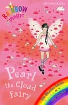 Pearl The Cloud Fairy - The Weather Fairies Book 3 ebook by Daisy Meadows, Georgie Ripper