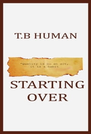 Starting Over ebook by T.B Human