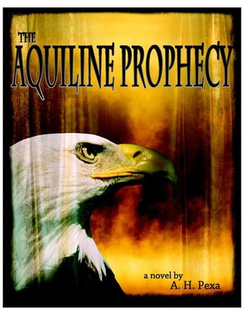The Aquiline Prophecy ebook by A.H. Pexa