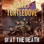 In at the Death audiobook by Harry Turtledove